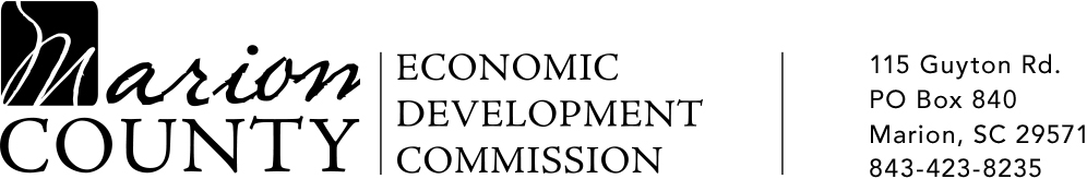 Marion County Economic Development Commission | 115 Guyton Rd. | PO Box 840 | Marion, SC 29571 | 843-423-8235 | jnorman@marionsc.org